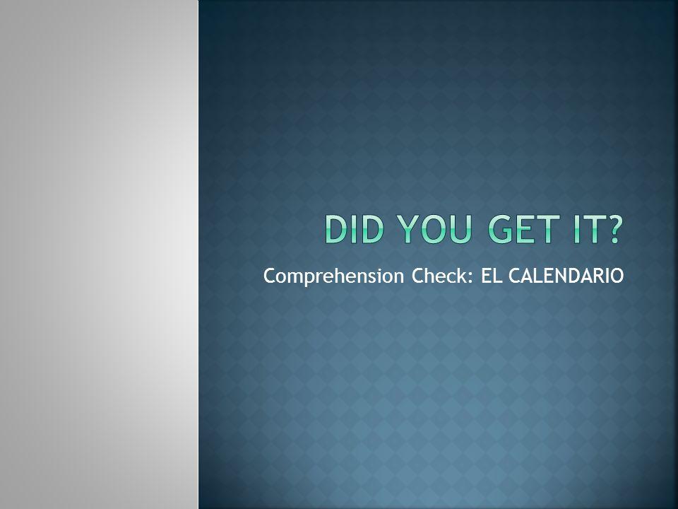Comprehension Check: EL CALENDARIO