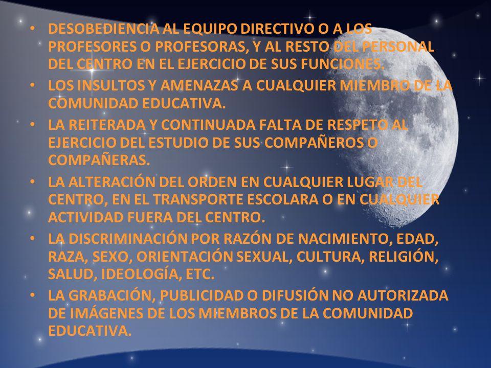 DESOBEDIENCIA AL EQUIPO DIRECTIVO O A LOS PROFESORES O PROFESORAS, Y AL RESTO DEL PERSONAL DEL CENTRO EN EL EJERCICIO DE SUS FUNCIONES. LOS INSULTOS Y