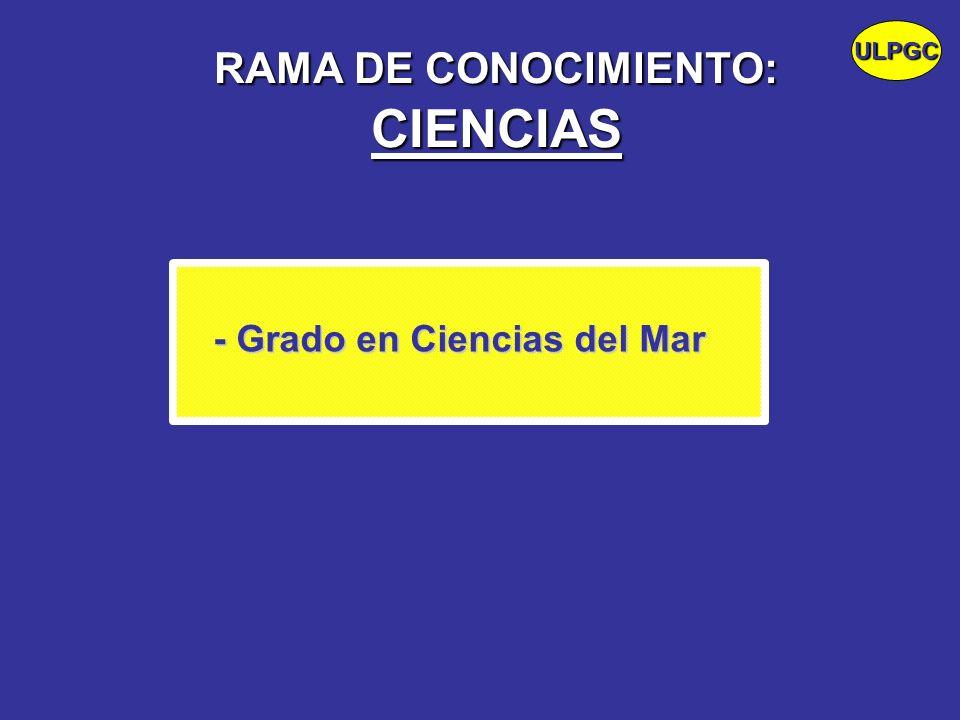 RAMA DE CONOCIMIENTO: CIENCIAS - Grado en Ciencias del Mar ULPGC