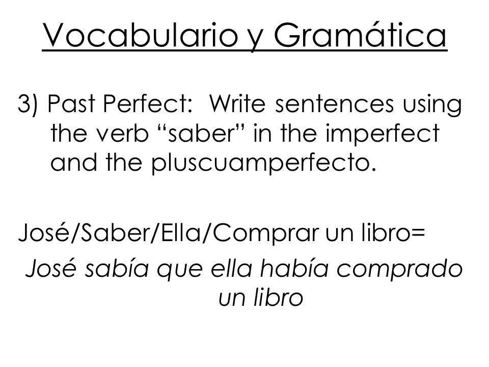 Vocabulario y Gramática 4)Present Perfect: Write sentences using the present and the present perfect.