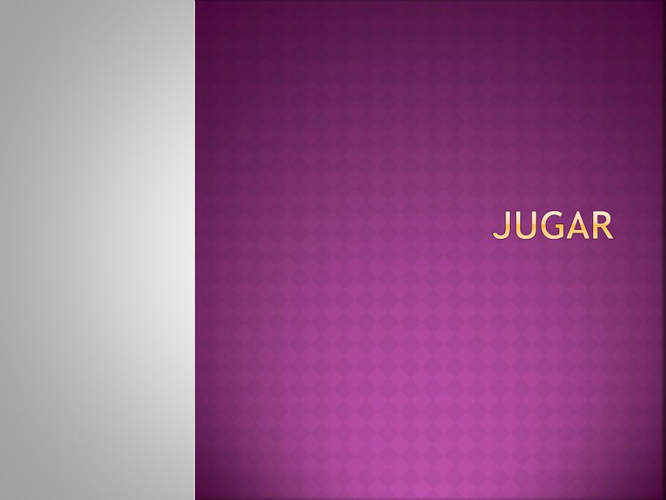 What kind of verb is JUGAR.An ________ VERB. It is also a Stem-Changing verb.