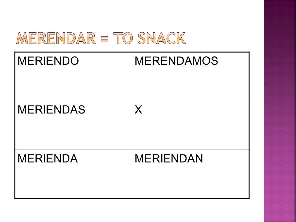 MERIENDOMERENDAMOS MERIENDASX MERIENDAMERIENDAN