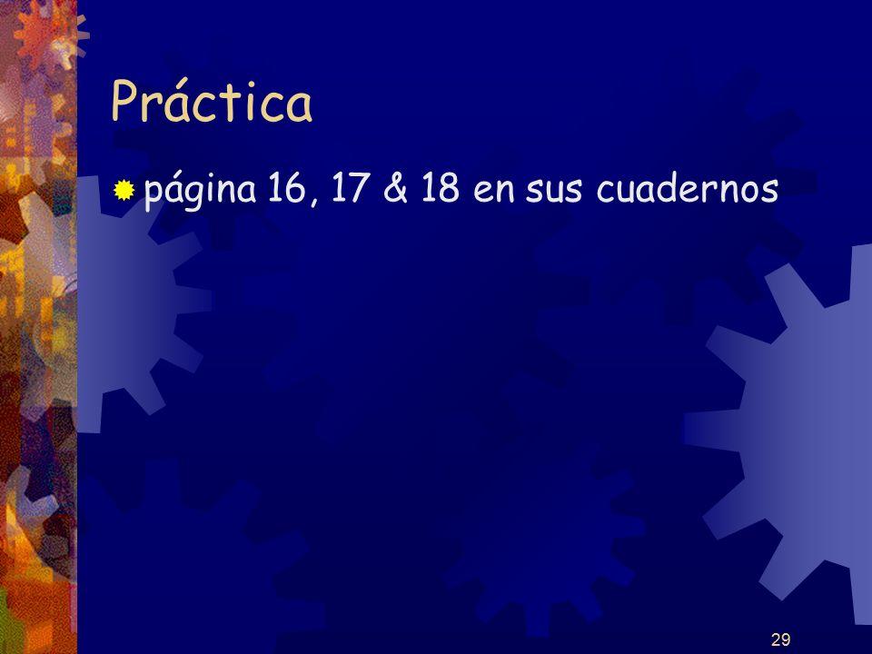29 Práctica página 16, 17 & 18 en sus cuadernos 29