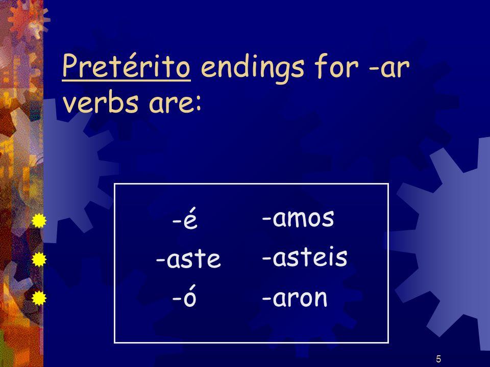 6 Pretérito endings for –er / -ir verbs are: -í -iste -ió -imos -isteis -ieron