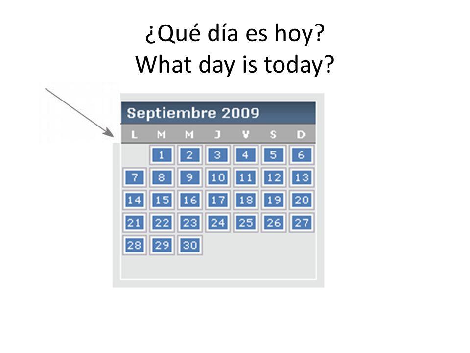 ¿Qué día es hoy? What day is today?