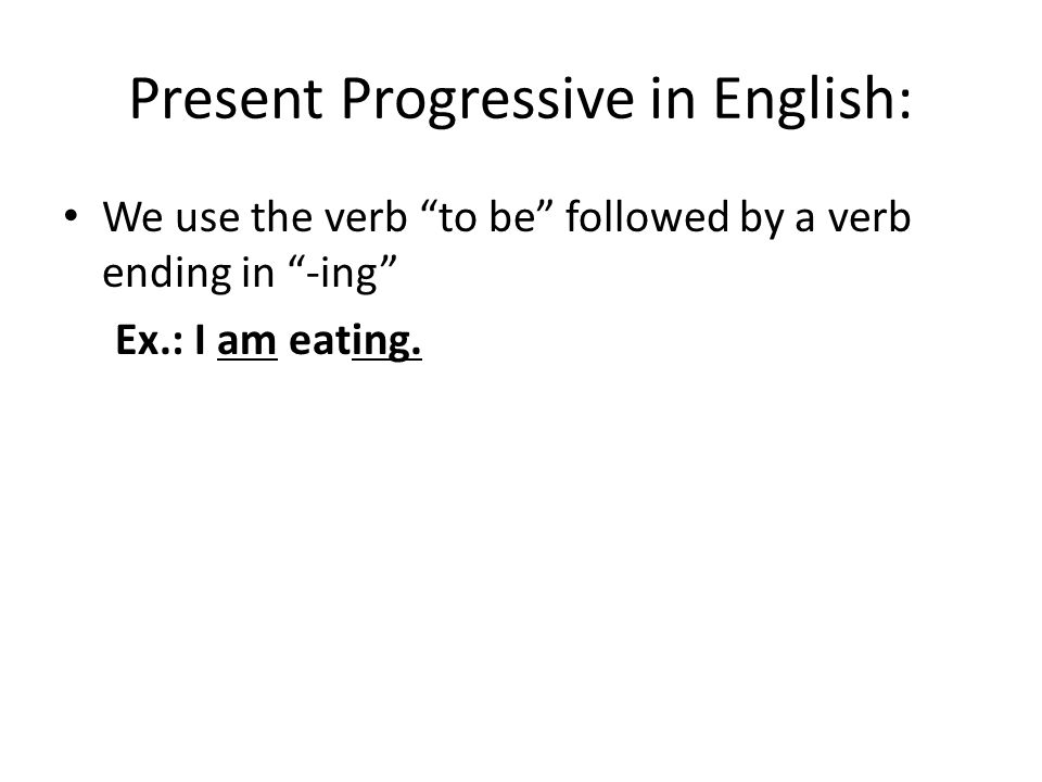 El Presente Progresivo Ex.: If the person is currently speaking, hablar, what ending is used that represents the –ing- ending in English.
