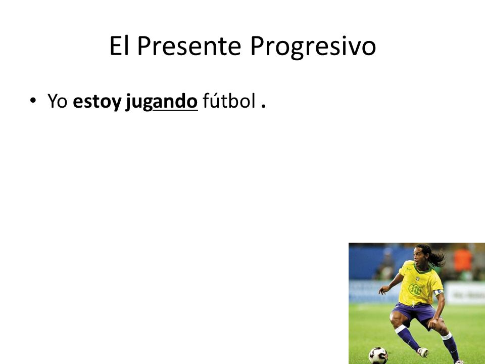 El Presente Progresivo Ex.: If the person is currently eating, comer, what ending is used that represents the –ing- ending in English.