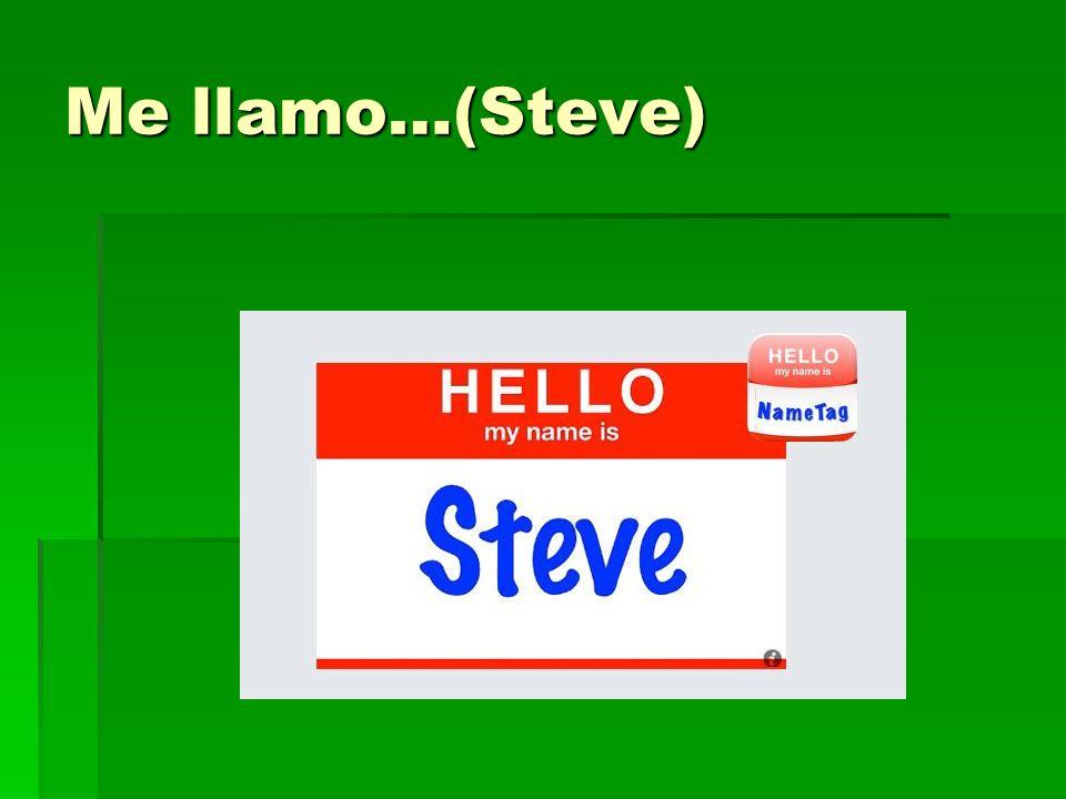 Me llamo…(Steve)