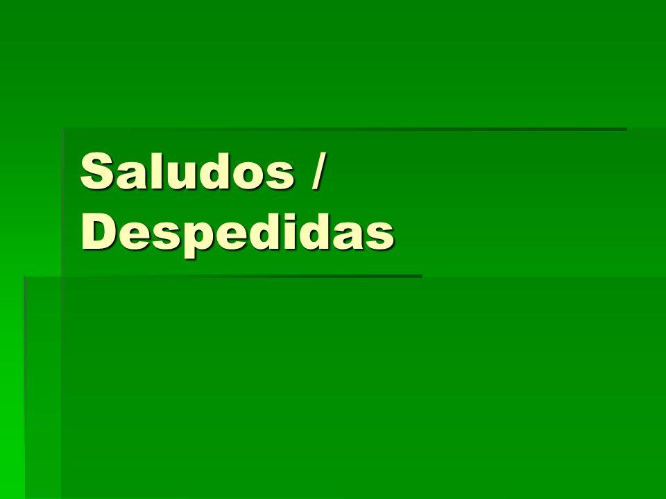 Saludos: Greetings