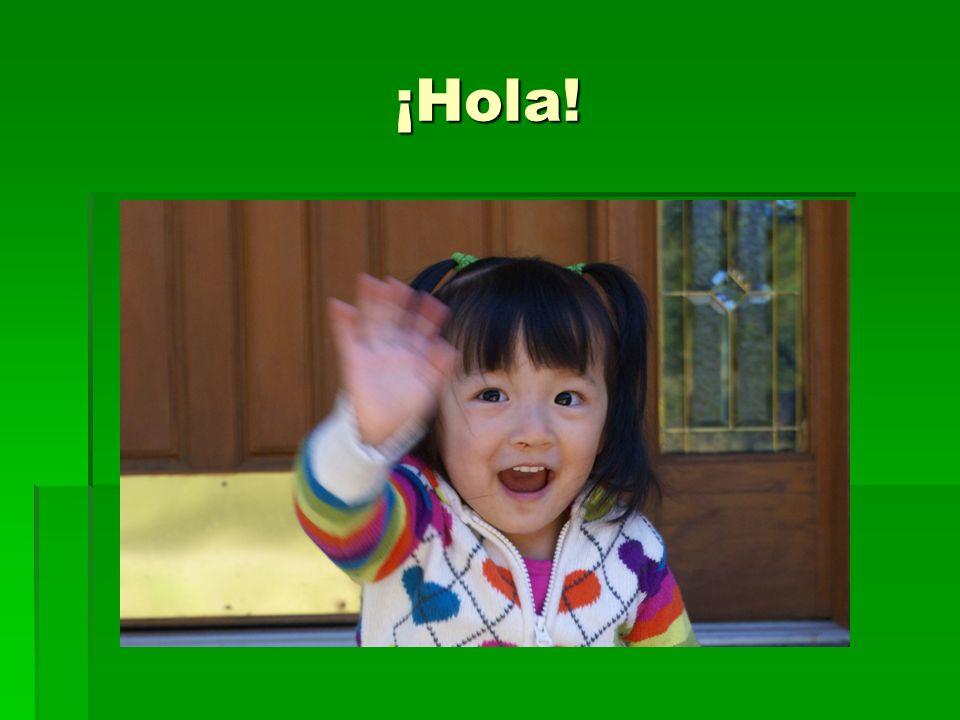 ¡Hola! – Hello!