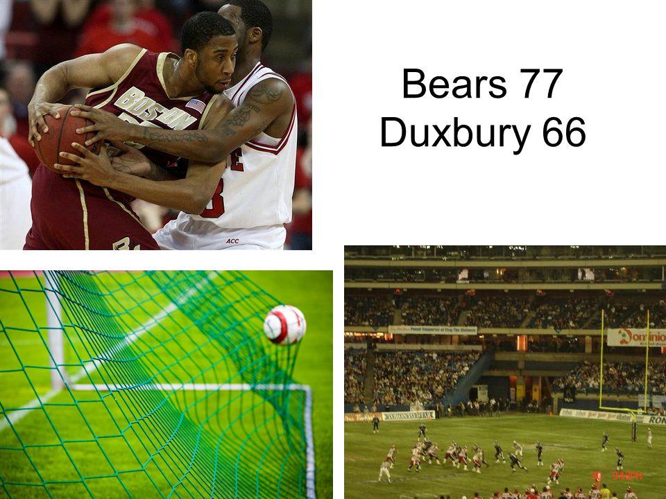 Bears 77 Duxbury 66