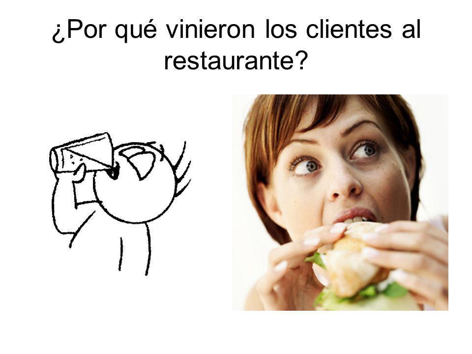 ¿Por qué vinieron los clientes al restaurante?