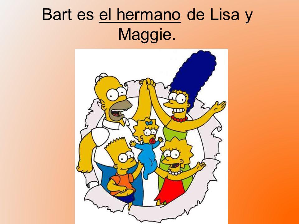 Bart es el hermano de Lisa y Maggie.