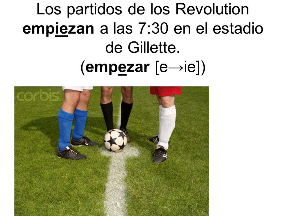 Los partidos de los Revolution empiezan a las 7:30 en el estadio de Gillette. (empezar [eie])