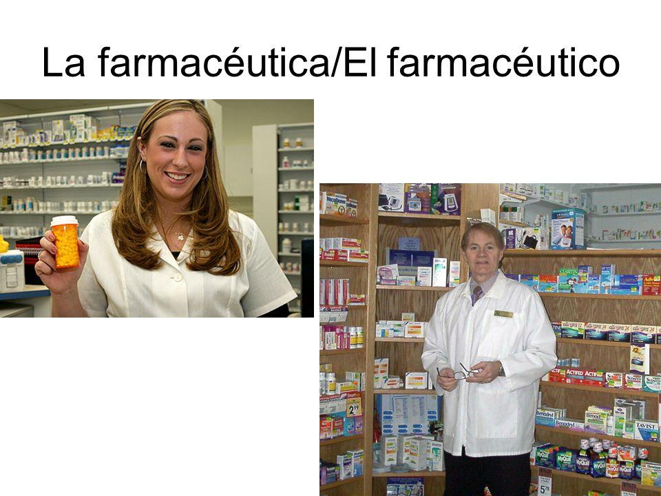 La farmacéutica/El farmacéutico