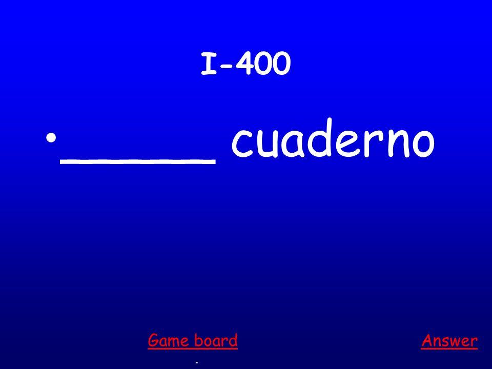 I-300 ____ personas Answer. Game board