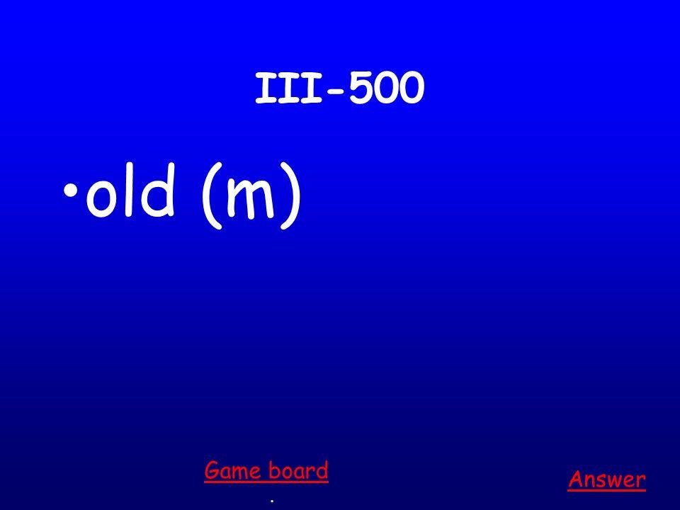 III-400 pretty (f.) Answer. Game board