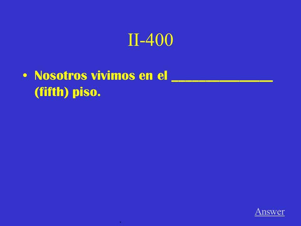 II-300 Marisol y Pablo viven en el _______________ (first) piso. Answer.