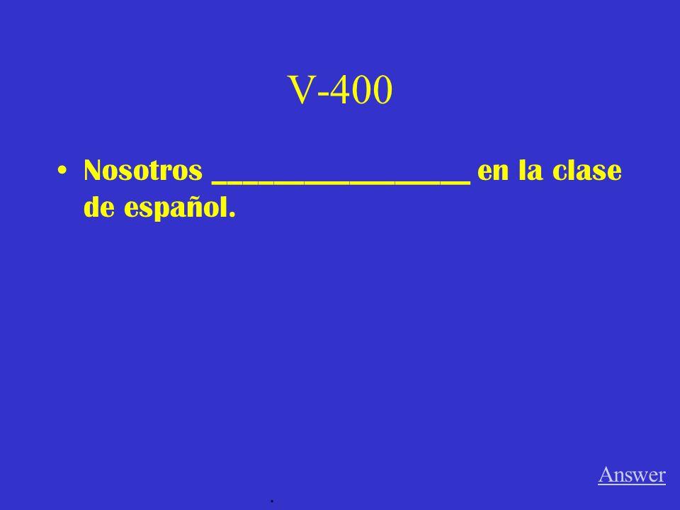 V-300 Los ninos ______________ bajos y c ómicos. Answer.