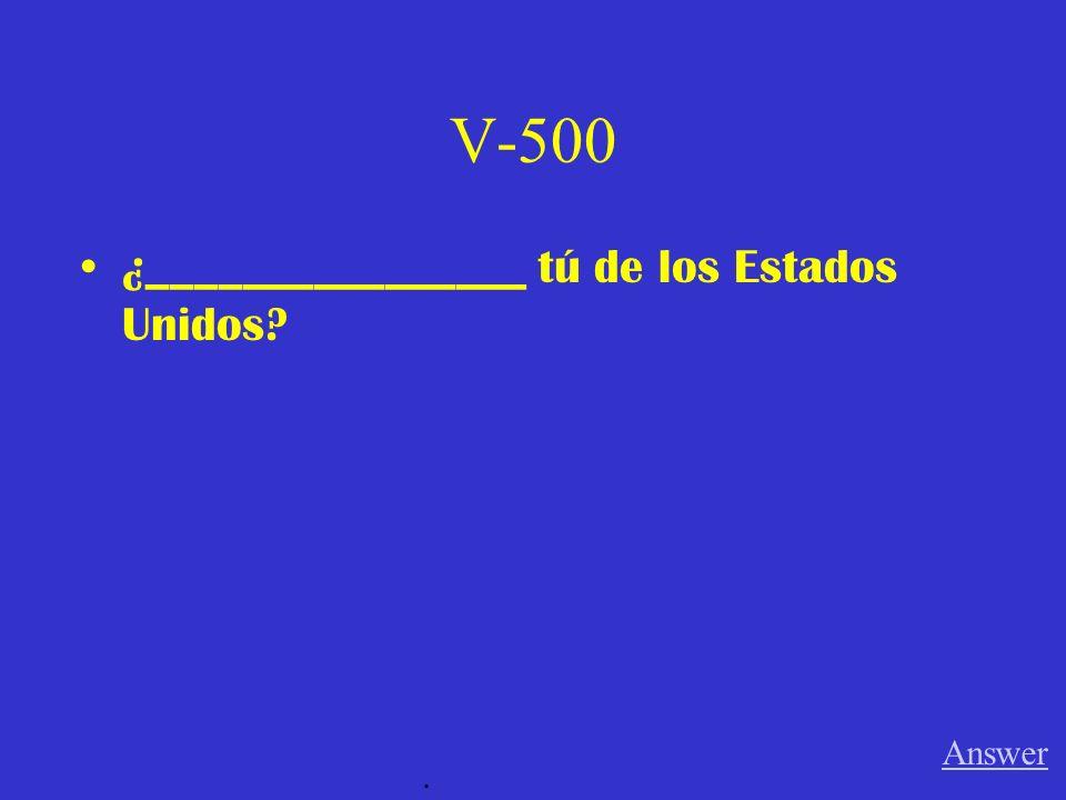 V-400 Nosotros _________________ en la clase de español. Answer.
