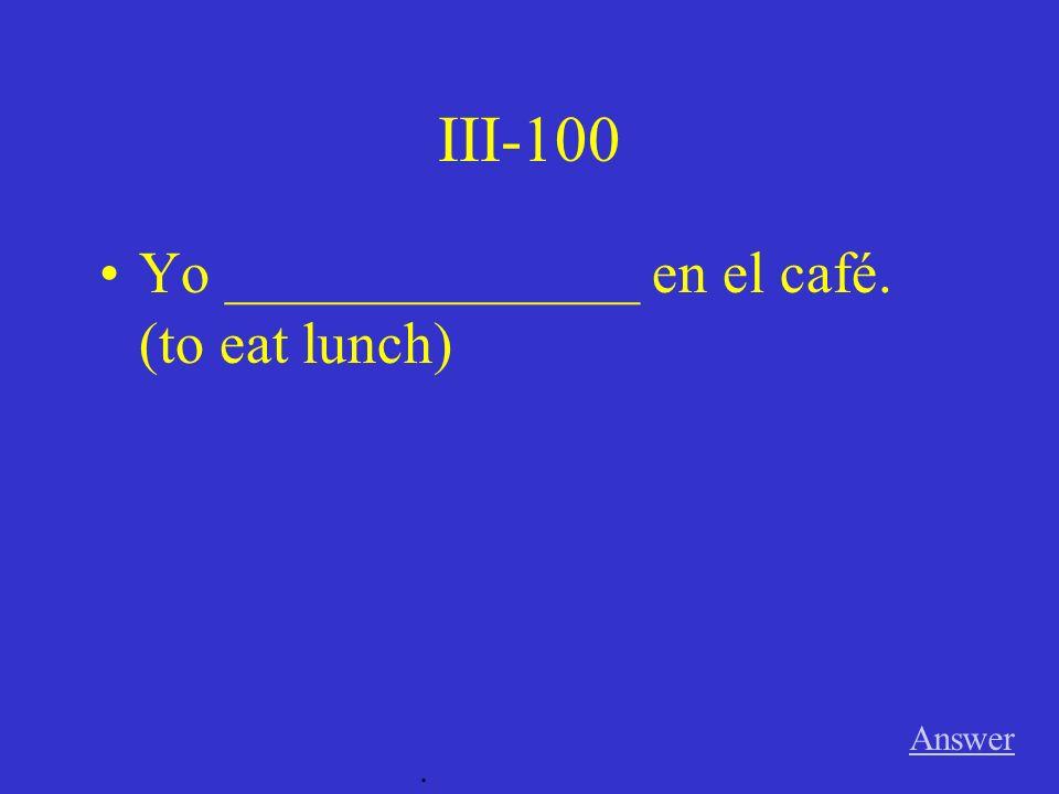 II-500 Para comer, Pedro y Juana __________________________________. Answer.