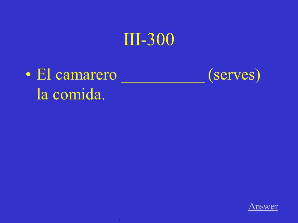 III-200 Answer. La clase _____________ (begins) a las ocho.