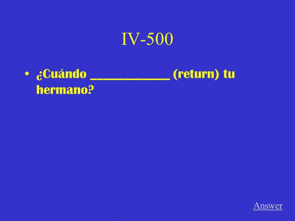 IV-400 Natalia ______________ (can) hablar español bien. Answer.