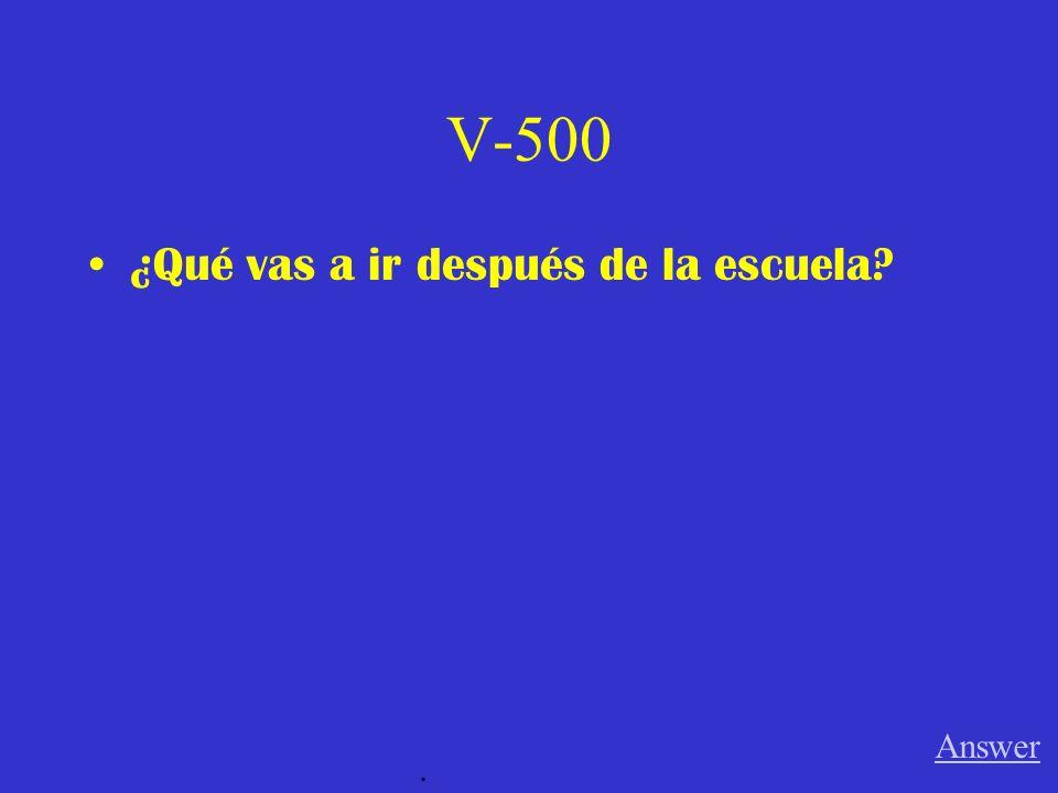 V-400 ¿Qué quieres comer Answer.