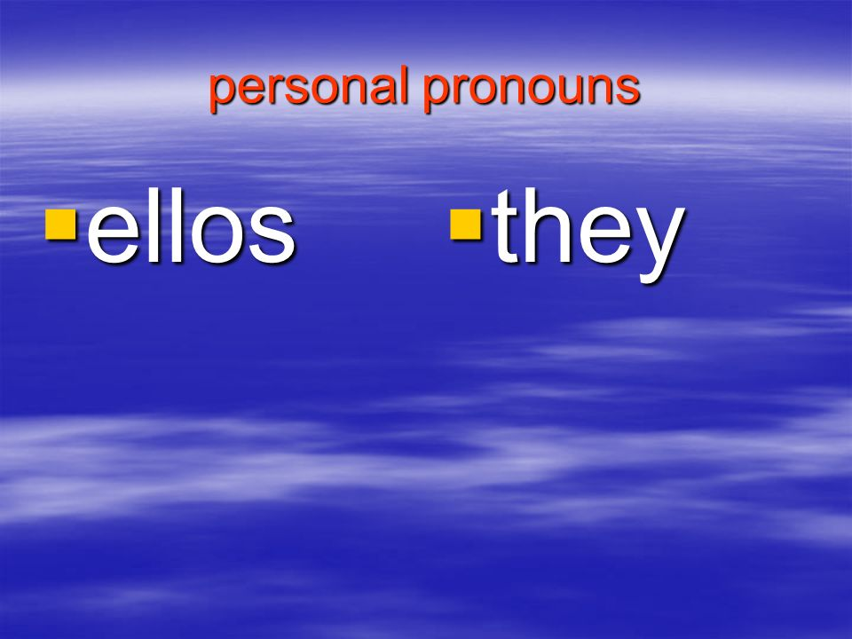 personal pronouns ellos ellos they they