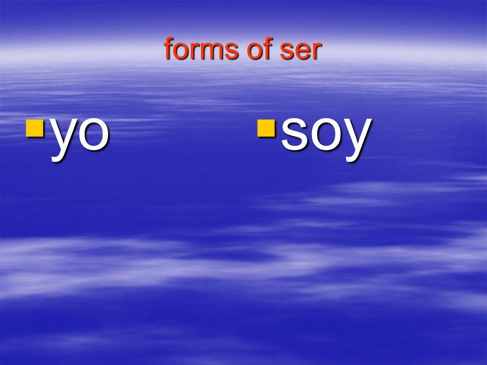 forms of ser yo yo soy soy