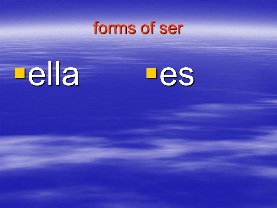 forms of ser ella ella es es