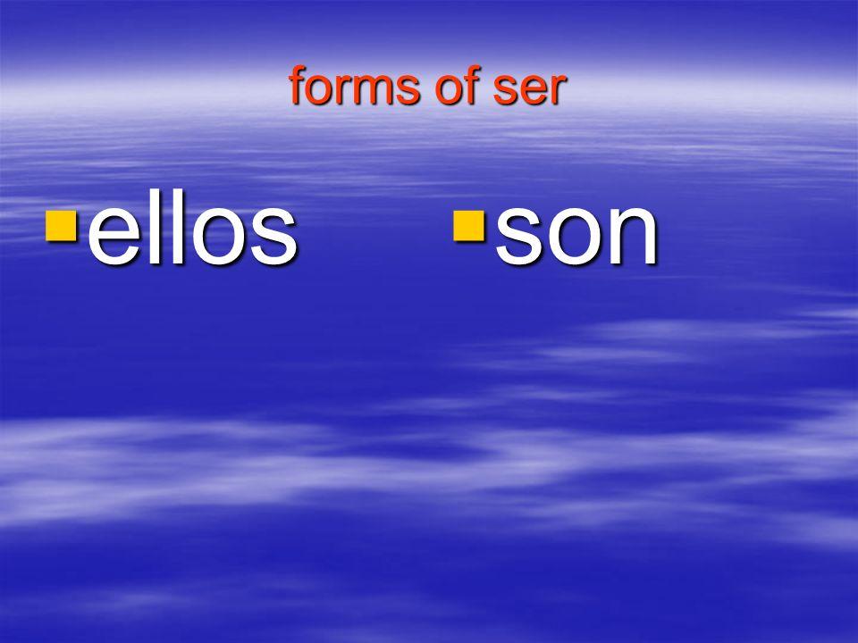 forms of ser ellos ellos son son