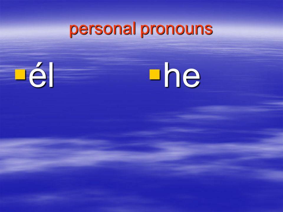 personal pronouns él él he he