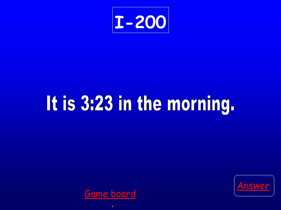 I-200 Answer. Game board
