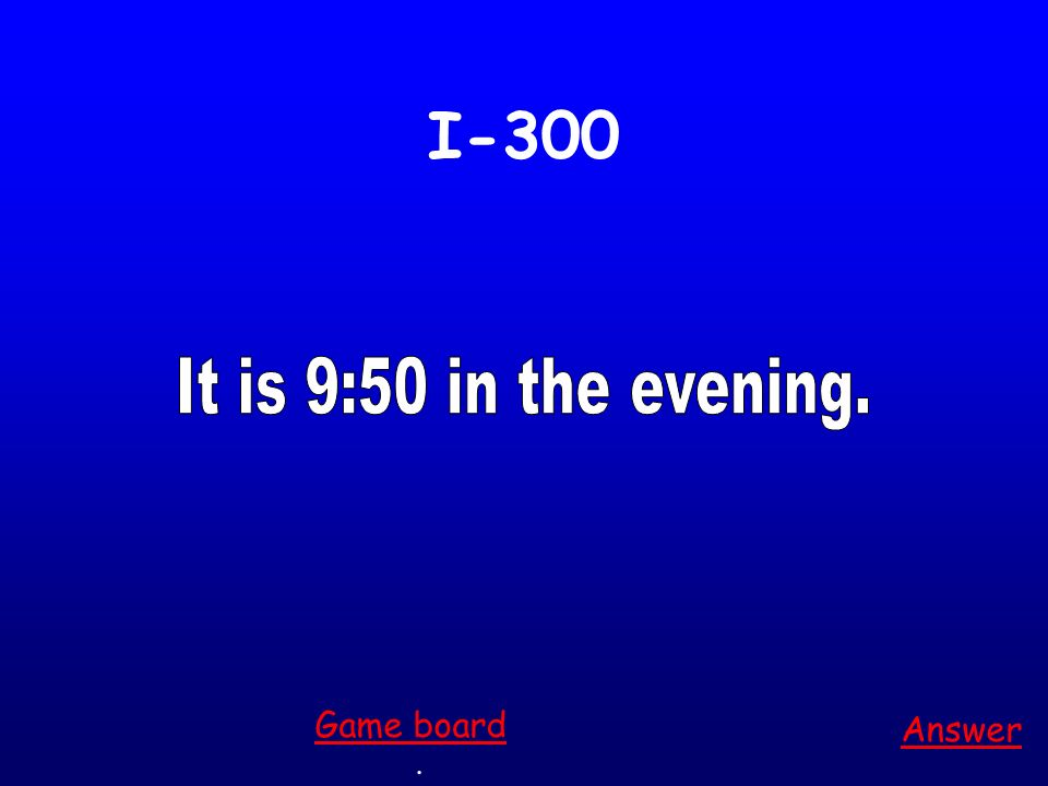 I-200 Answer. Game board