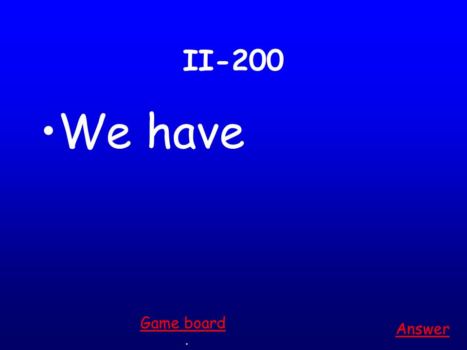 II-200 We have Answer. Game board