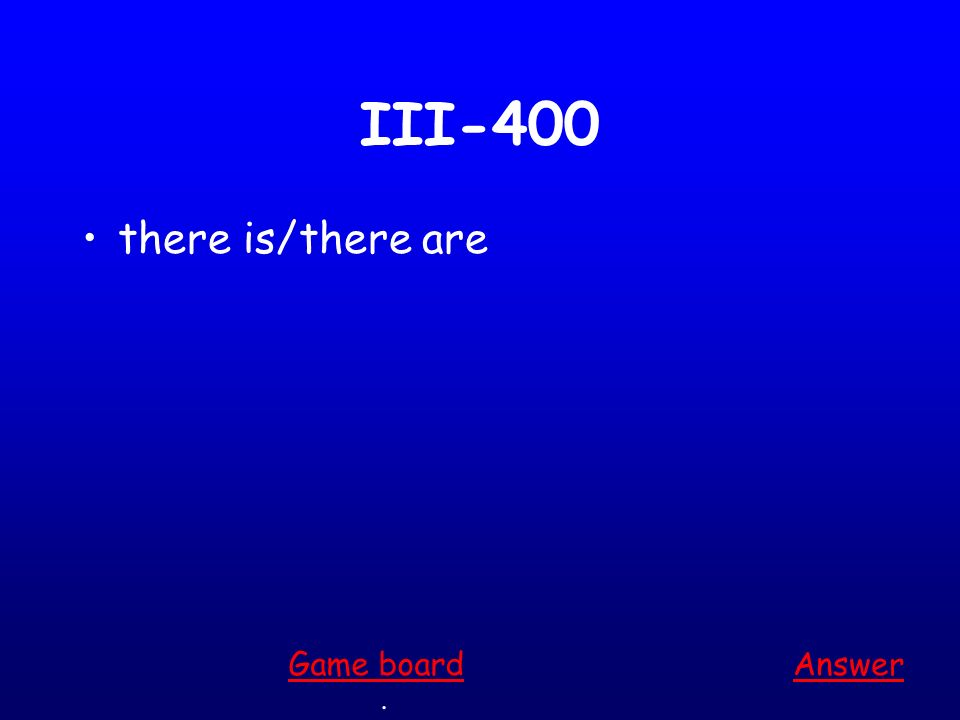 III-300 to arrive Answer. Game board