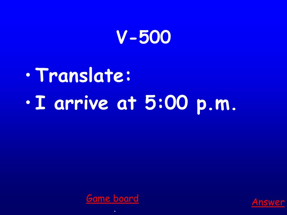 V-400 Translate: Juan and Adela get good grades Answer. Game board