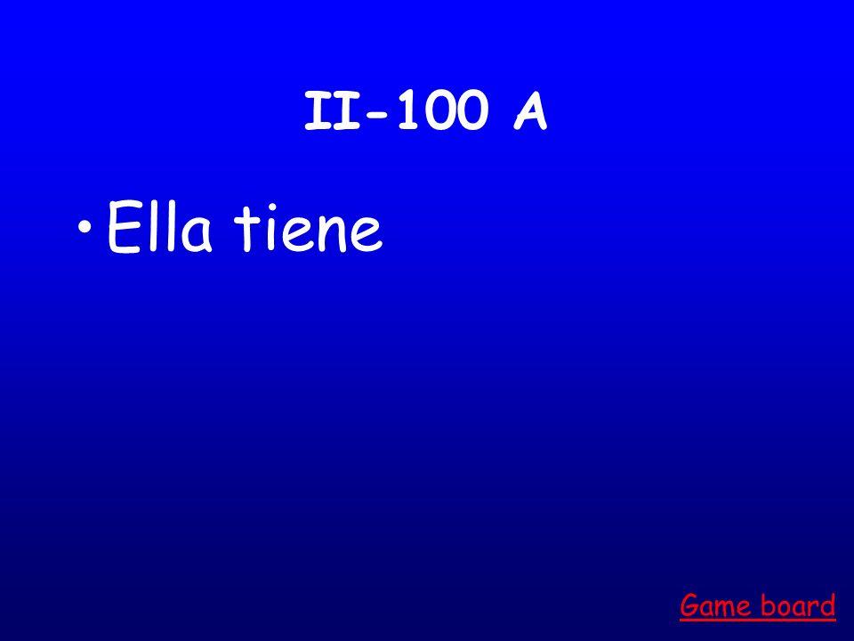 II-100 A Ella tiene Game board
