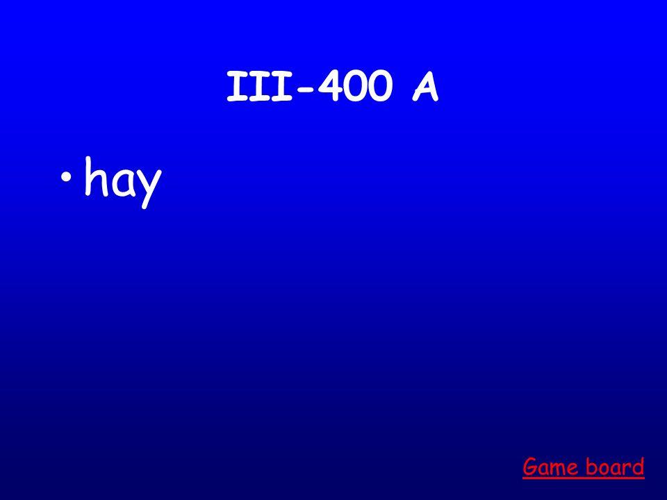 III-400 A hay Game board