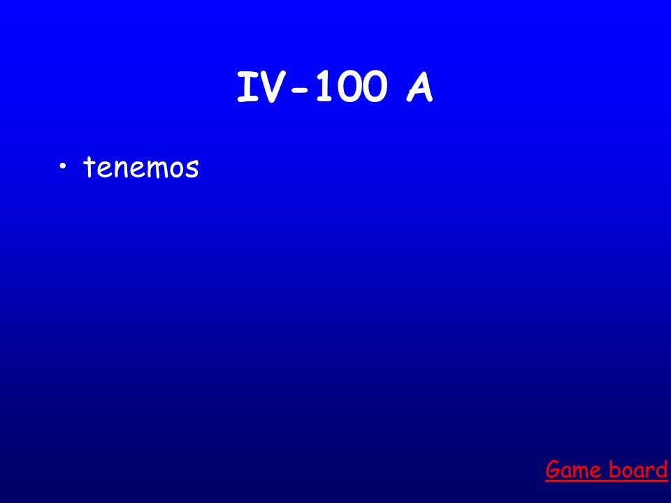 IV-100 A tenemos Game board