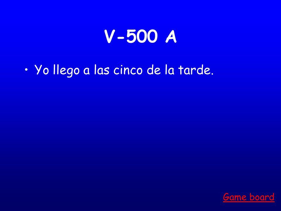 V-500 A Yo llego a las cinco de la tarde. Game board