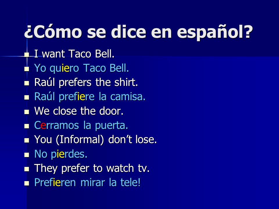 ¿Cómo se dice en español. I want Taco Bell. I want Taco Bell.