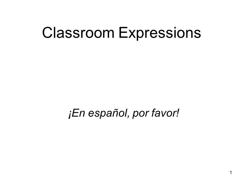 1 Classroom Expressions ¡En español, por favor!