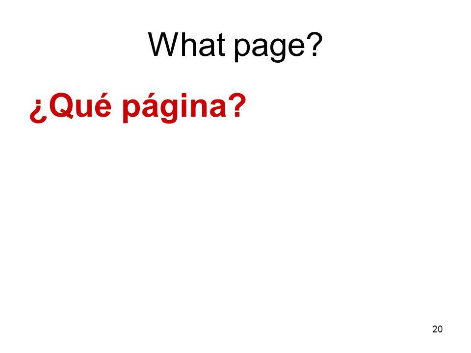 20 What page? ¿Qué página?