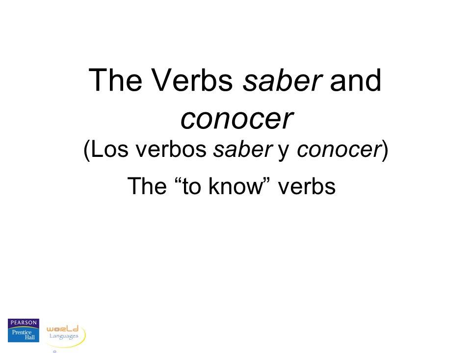 The Verbs saber and conocer (Los verbos saber y conocer) The to know verbs
