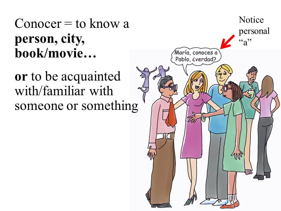 ¿Usted _______ a mi familia? Knows = Sabe OR Conoce Conoce