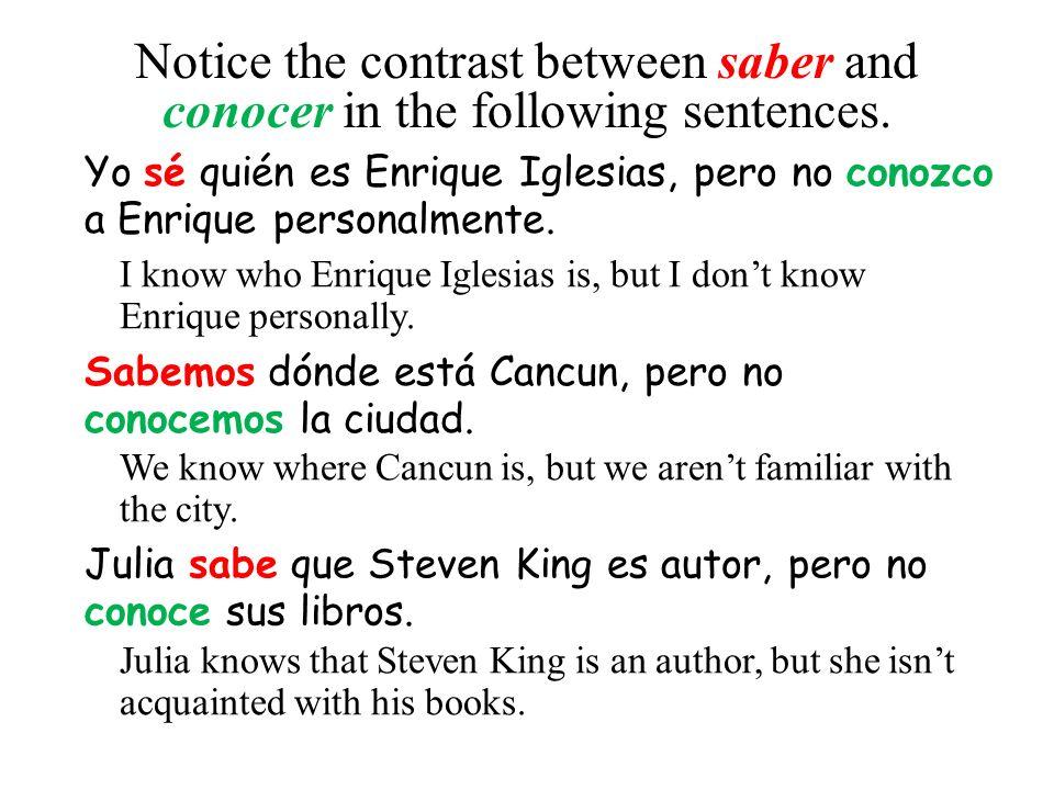 Yo sé quién es Enrique Iglesias, pero no conozco a Enrique personalmente.