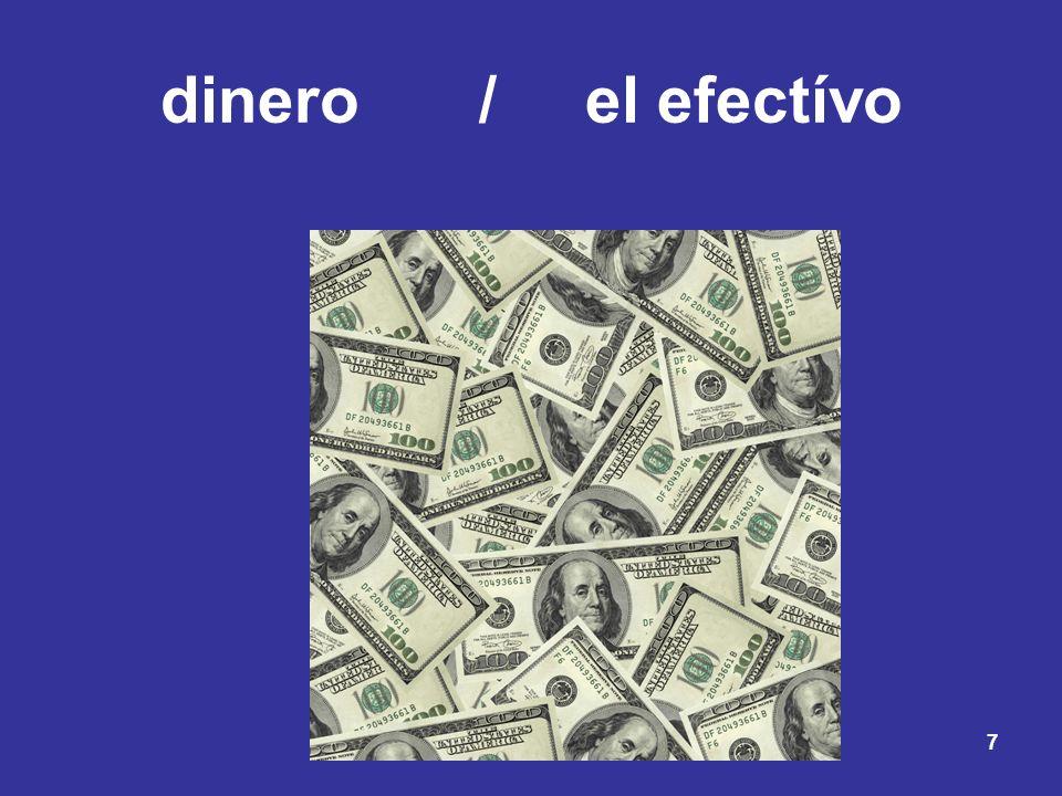 7 dinero/el efectívo