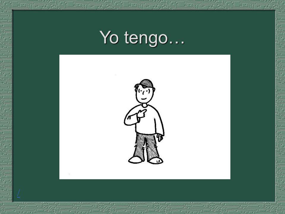 Yo tengo… /